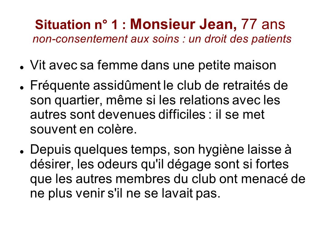 Situation n° 1 : Monsieur Jean, 77 ans non-consentement aux soins : un droit des patients