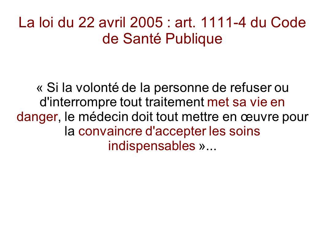 La loi du 22 avril 2005 : art. 1111-4 du Code de Santé Publique