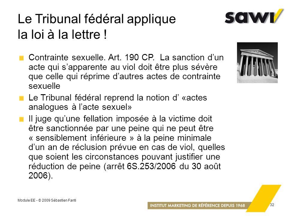 Le Tribunal fédéral applique la loi à la lettre !