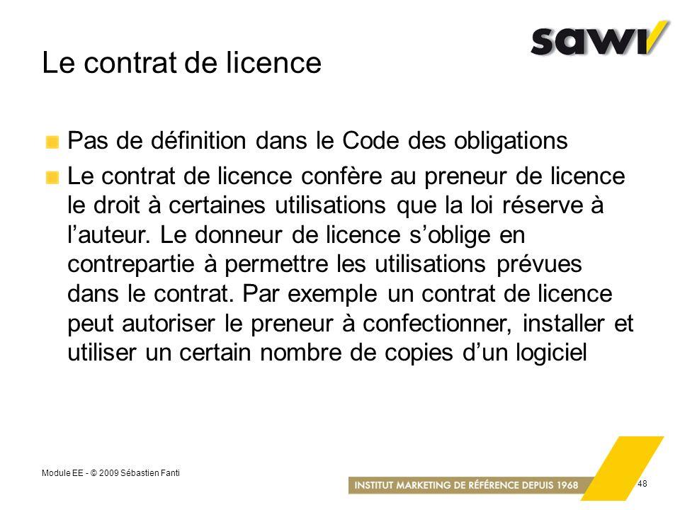 Le contrat de licence Pas de définition dans le Code des obligations