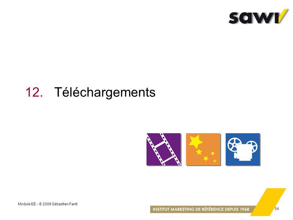 12. Téléchargements Module EE - © 2009 Sébastien Fanti