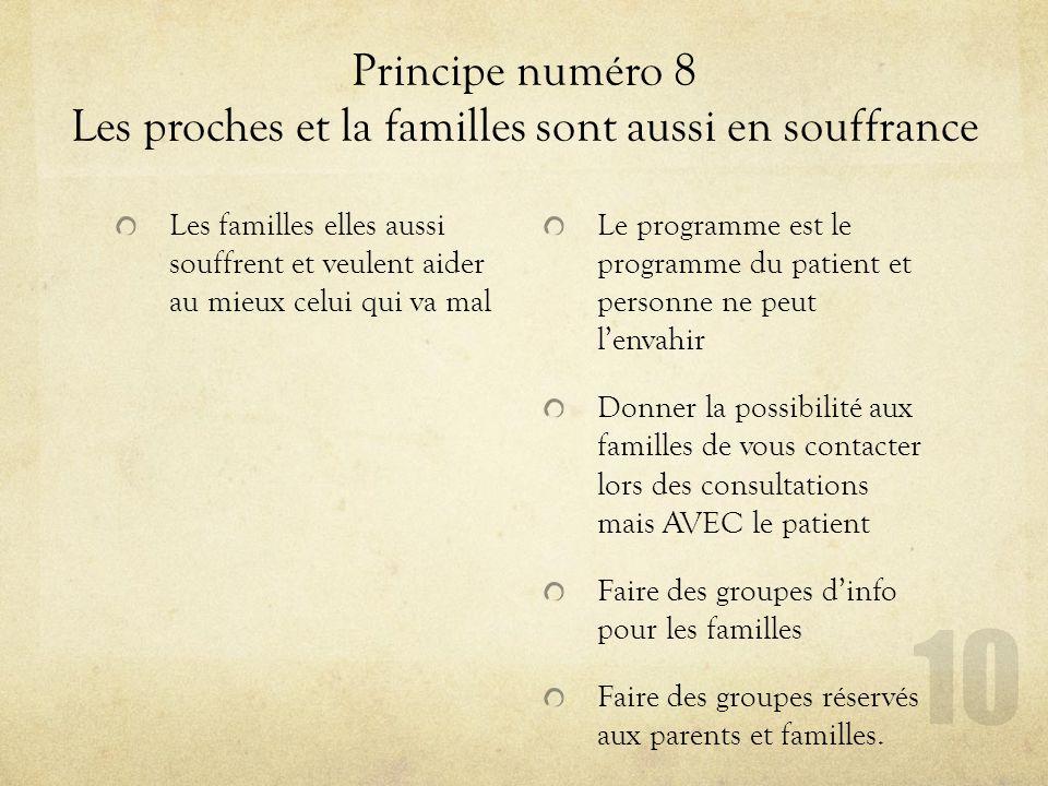 Principe numéro 8 Les proches et la familles sont aussi en souffrance