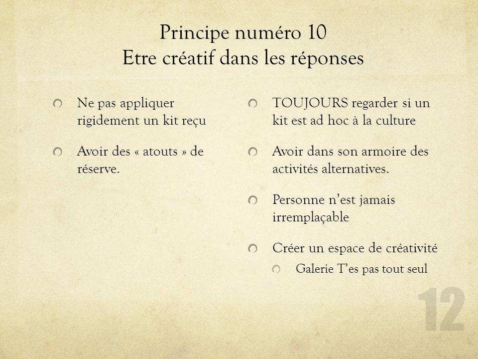 Principe numéro 10 Etre créatif dans les réponses