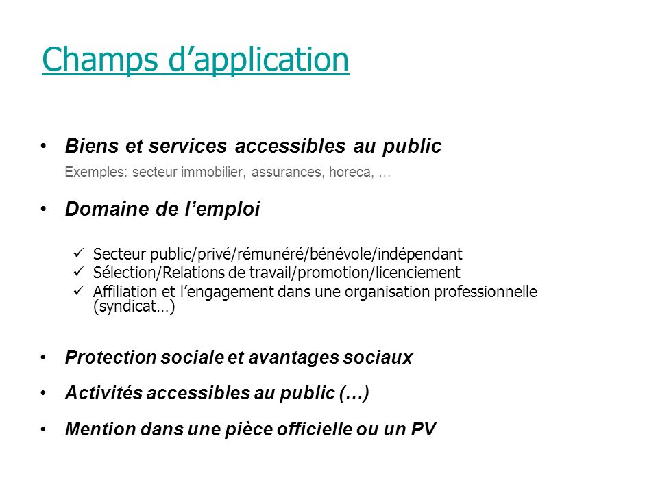 Champs d'application Biens et services accessibles au public
