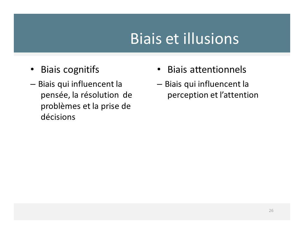 Biais et illusions Biais cognitifs Biais attentionnels