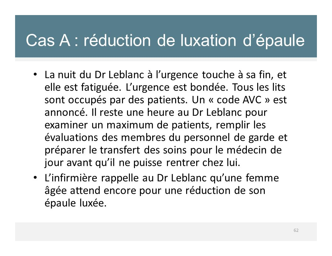 Cas A : réduction de luxation d'épaule