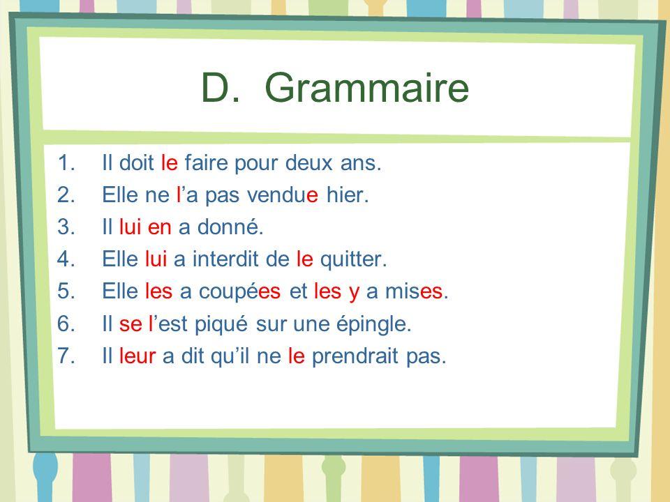 D. Grammaire Il doit le faire pour deux ans.
