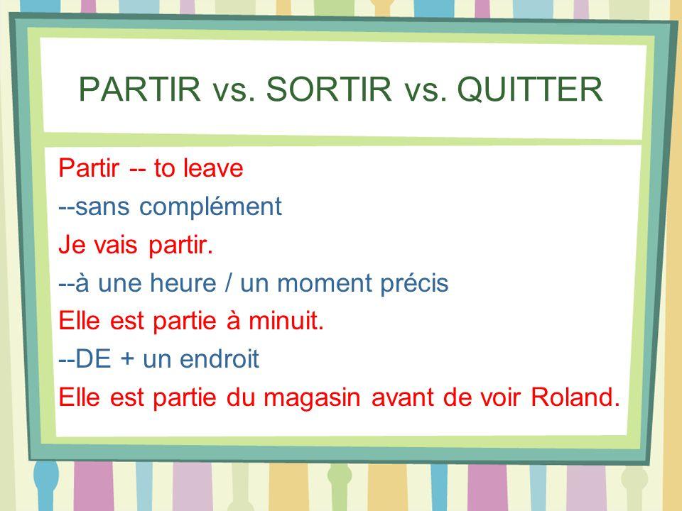 PARTIR vs. SORTIR vs. QUITTER