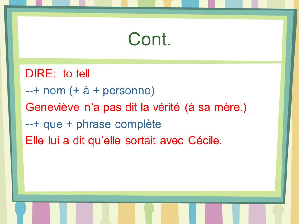 Cont. DIRE: to tell --+ nom (+ à + personne)