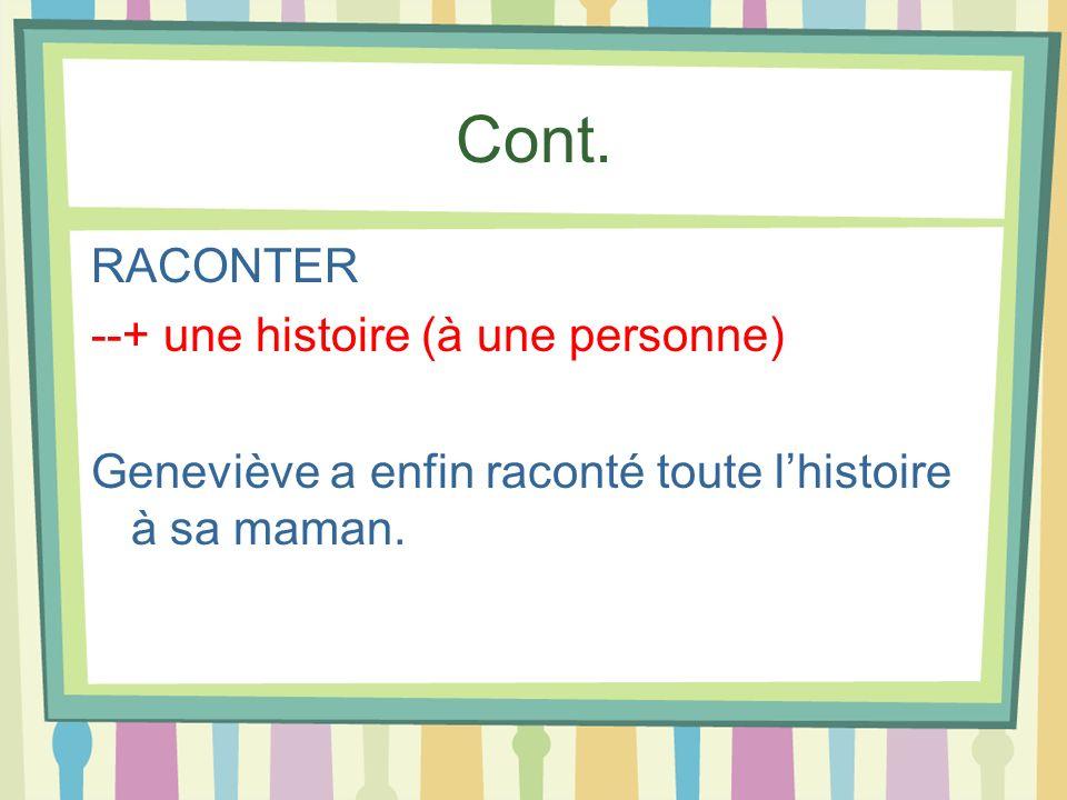Cont. RACONTER --+ une histoire (à une personne)