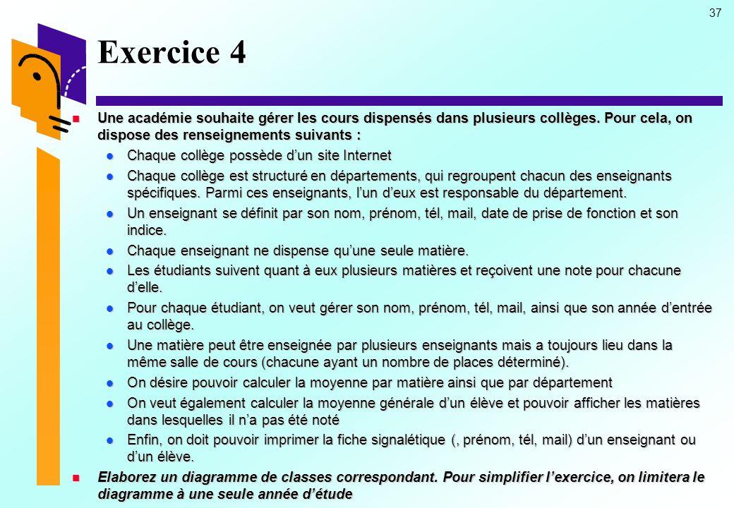 Exercice 4 Une académie souhaite gérer les cours dispensés dans plusieurs collèges. Pour cela, on dispose des renseignements suivants :