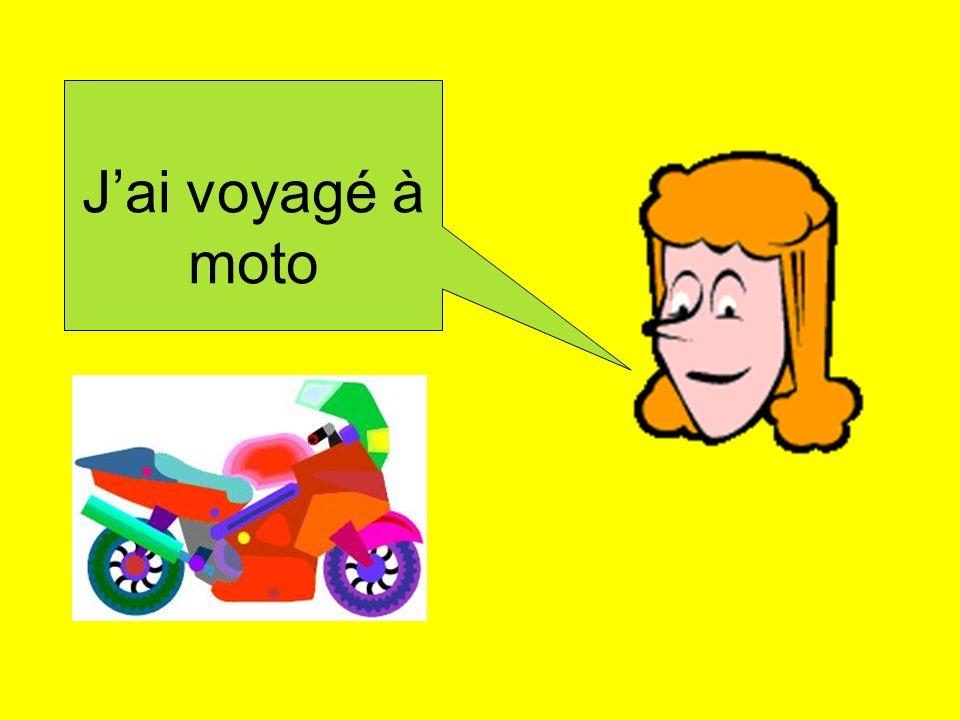 J'ai voyagé à moto