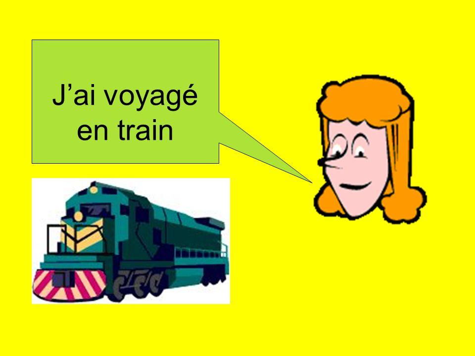 J'ai voyagé en train