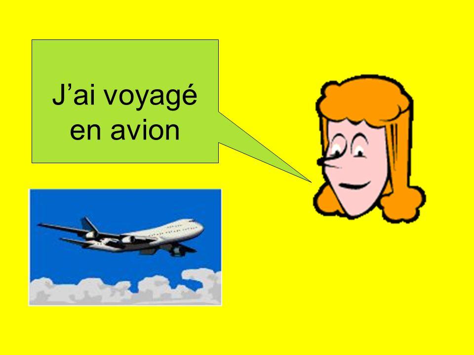 J'ai voyagé en avion