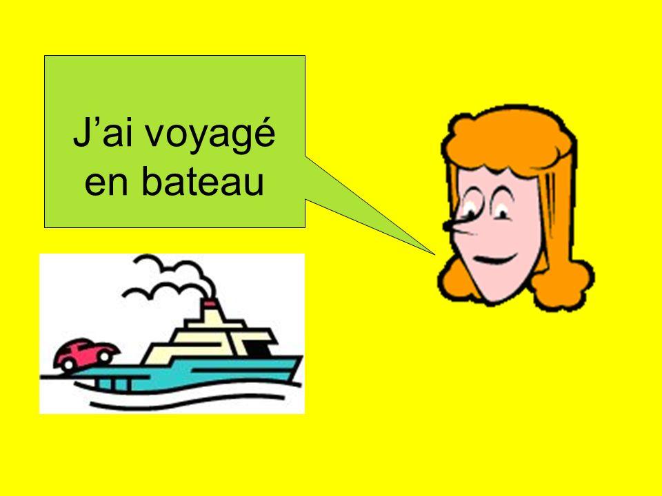 J'ai voyagé en bateau