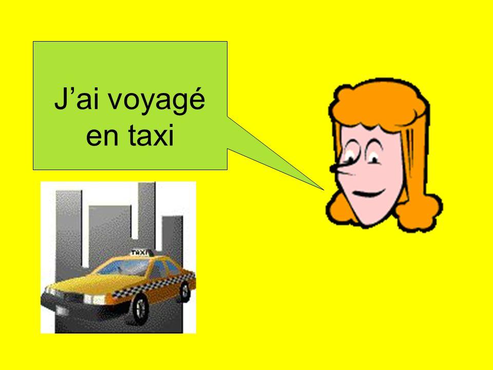 J'ai voyagé en taxi