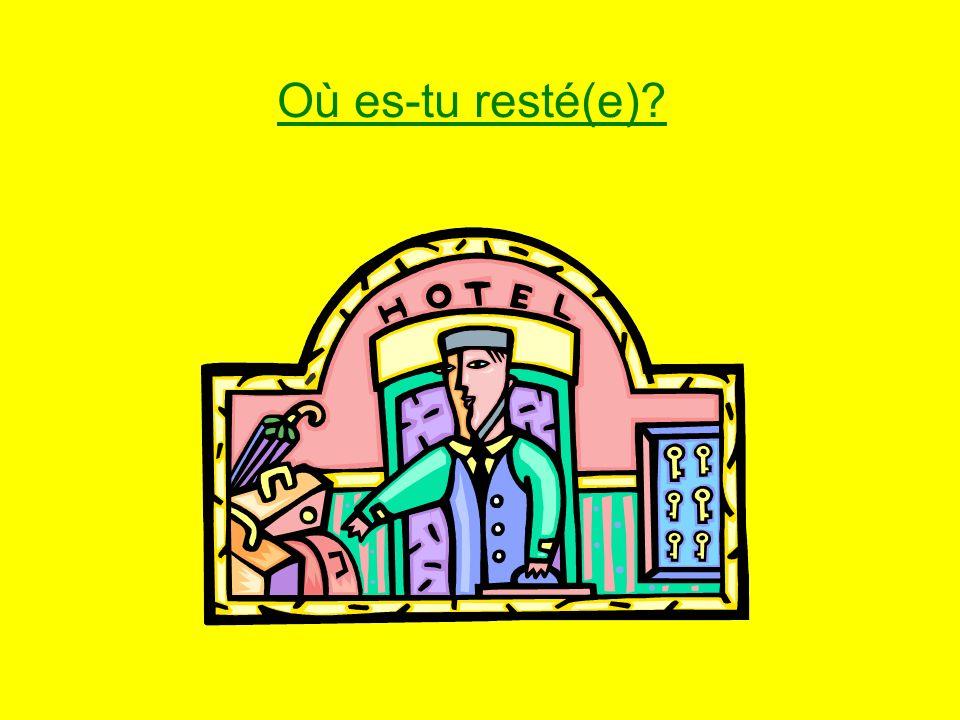 Où es-tu resté(e)
