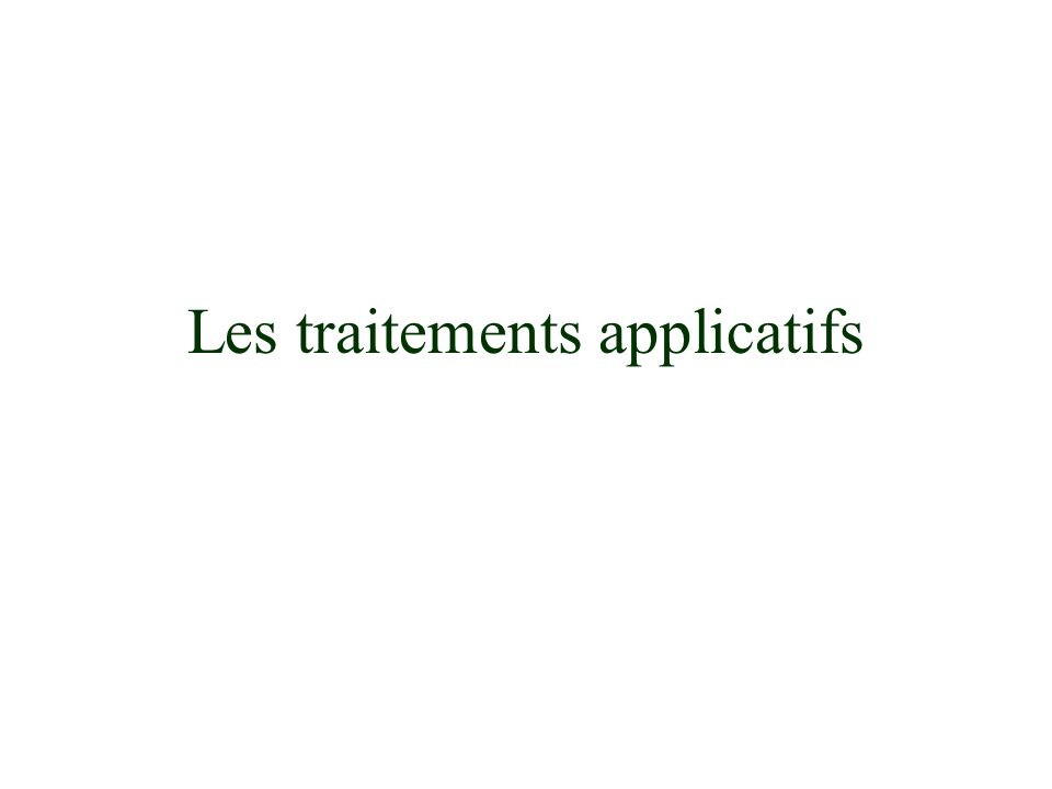 Les traitements applicatifs