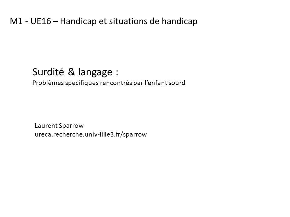 Surdité & langage : M1 - UE16 – Handicap et situations de handicap