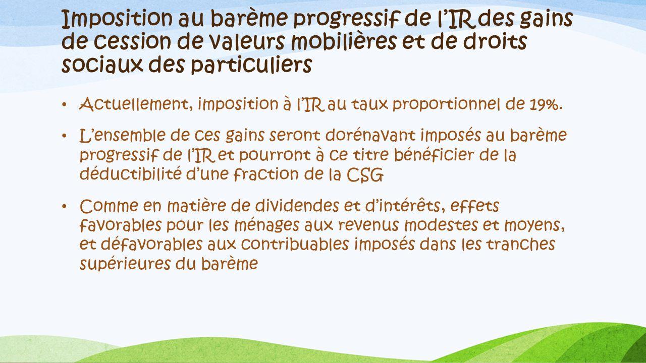 Imposition au barème progressif de l'IR des gains de cession de valeurs mobilières et de droits sociaux des particuliers