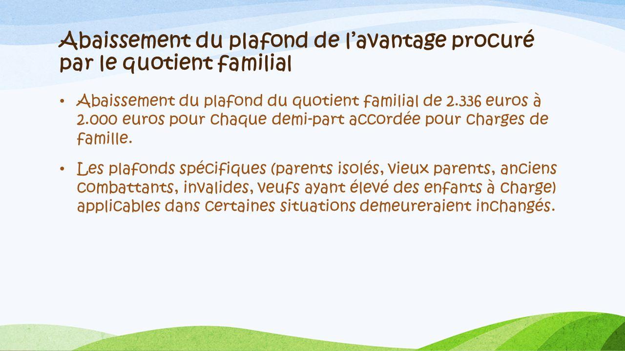 Abaissement du plafond de l'avantage procuré par le quotient familial