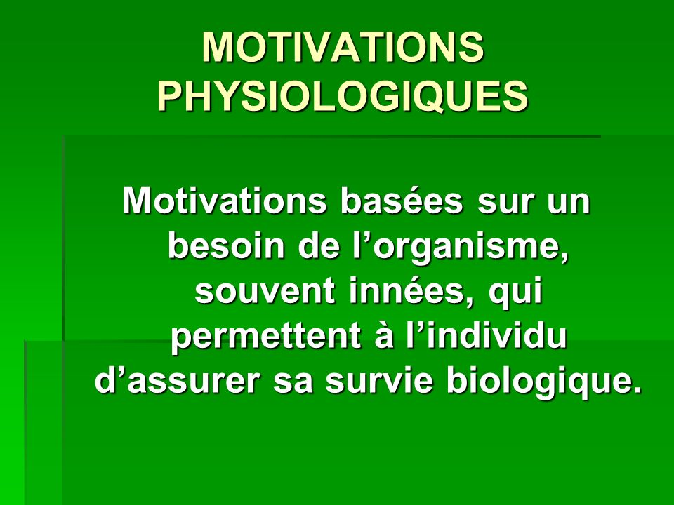 MOTIVATIONS PHYSIOLOGIQUES