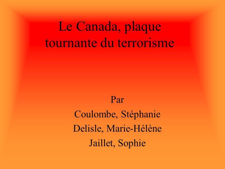 Le Canada, plaque tournante du terrorisme