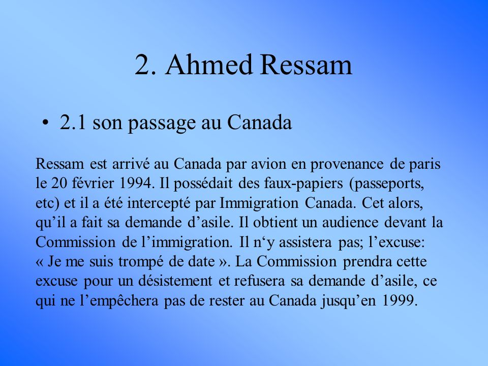 2. Ahmed Ressam 2.1 son passage au Canada