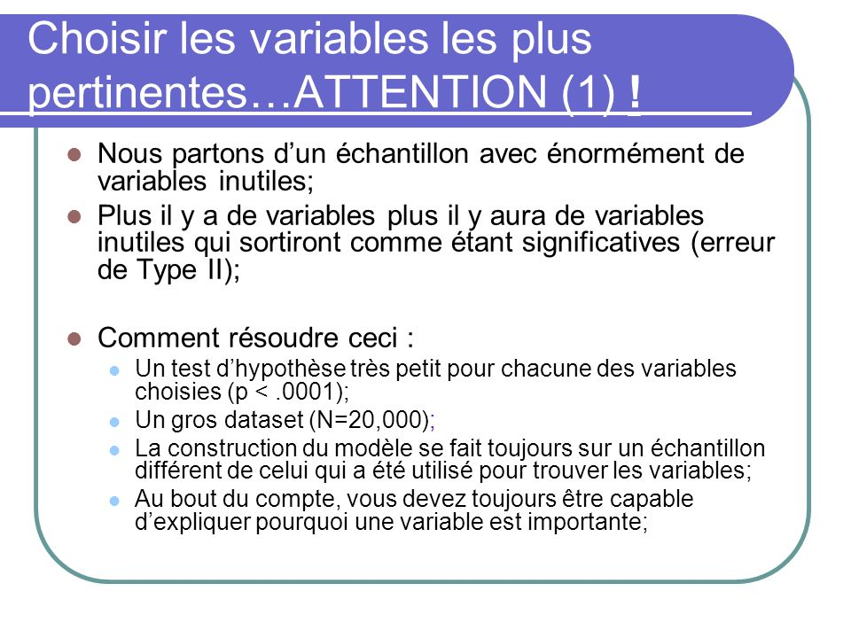 Choisir les variables les plus pertinentes…ATTENTION (1) !