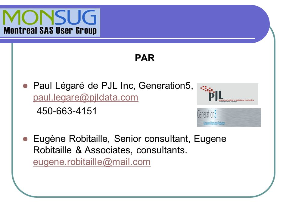 Paul Légaré de PJL Inc, Generation5, paul.legare@pjldata.com