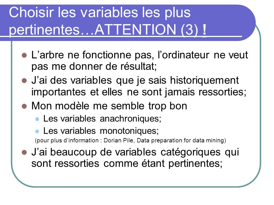 Choisir les variables les plus pertinentes…ATTENTION (3) !