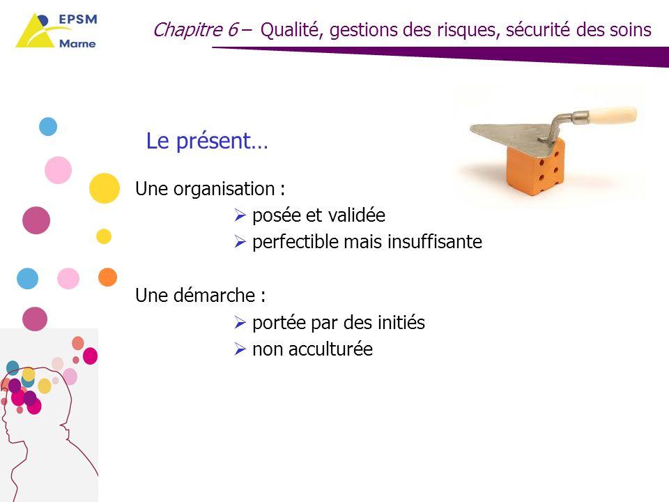 Chapitre 6 – Qualité, gestions des risques, sécurité des soins