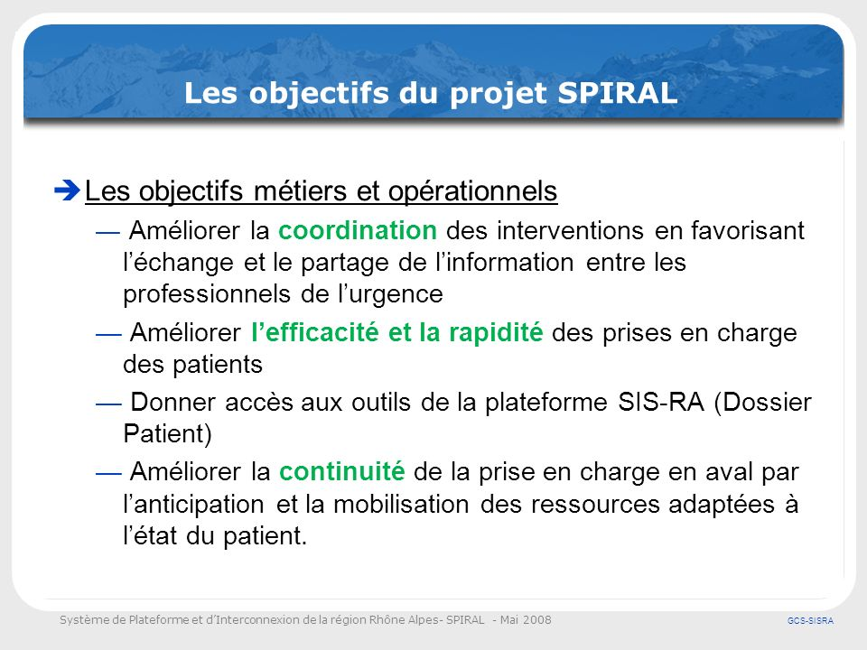 Les objectifs du projet SPIRAL