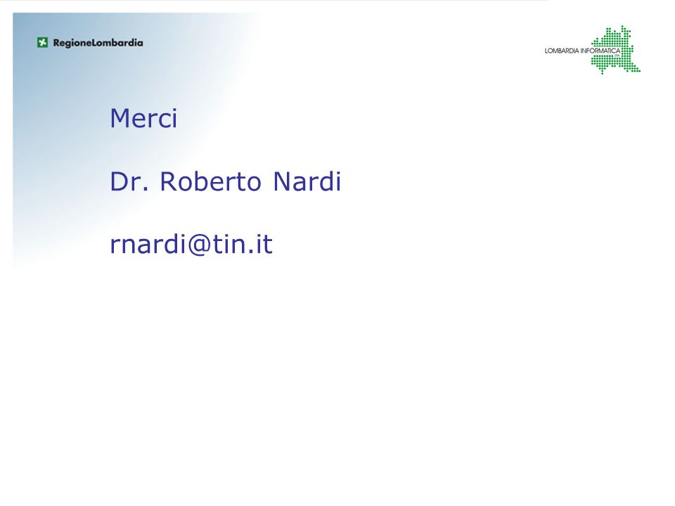 Merci Dr. Roberto Nardi rnardi@tin.it
