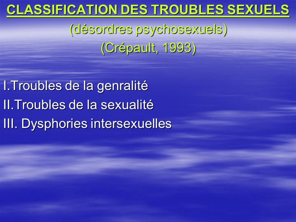 CLASSIFICATION DES TROUBLES SEXUELS