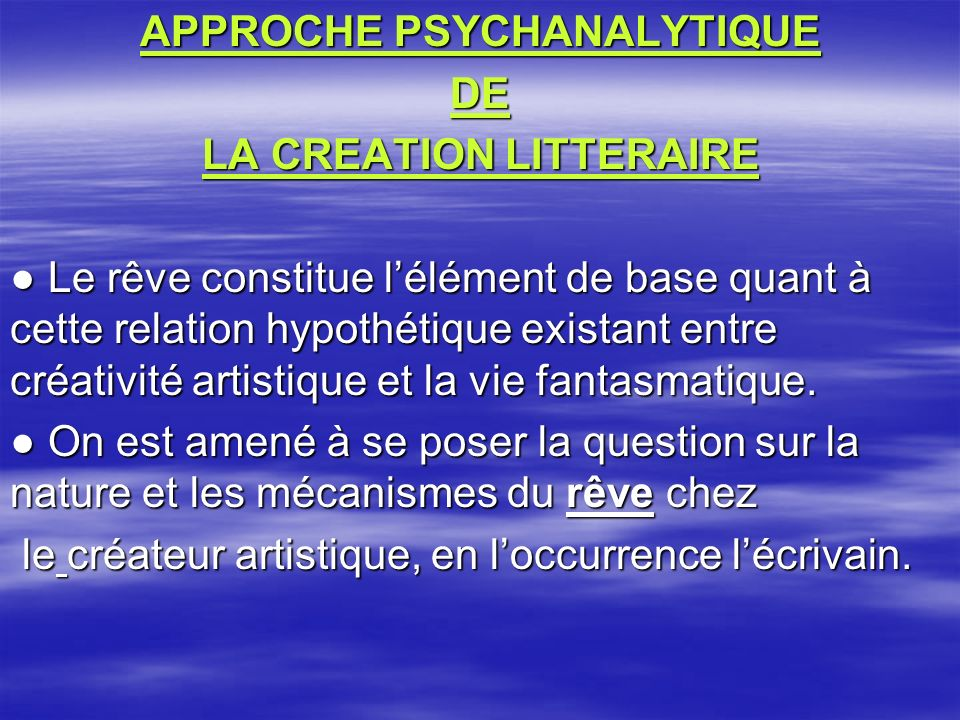 APPROCHE PSYCHANALYTIQUE LA CREATION LITTERAIRE