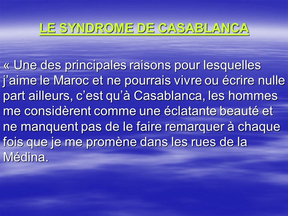LE SYNDROME DE CASABLANCA