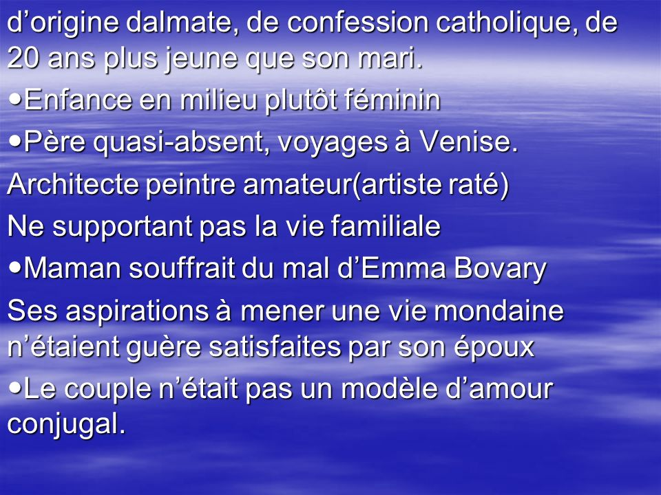 d'origine dalmate, de confession catholique, de 20 ans plus jeune que son mari.