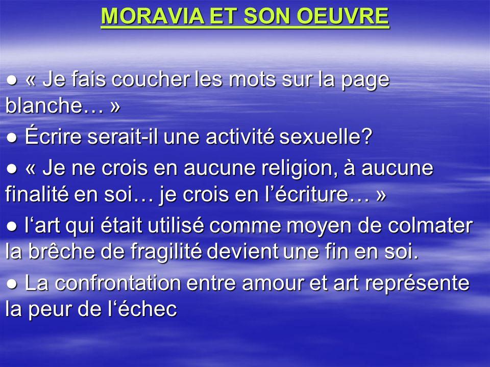 MORAVIA ET SON OEUVRE ● « Je fais coucher les mots sur la page blanche… » ● Écrire serait-il une activité sexuelle