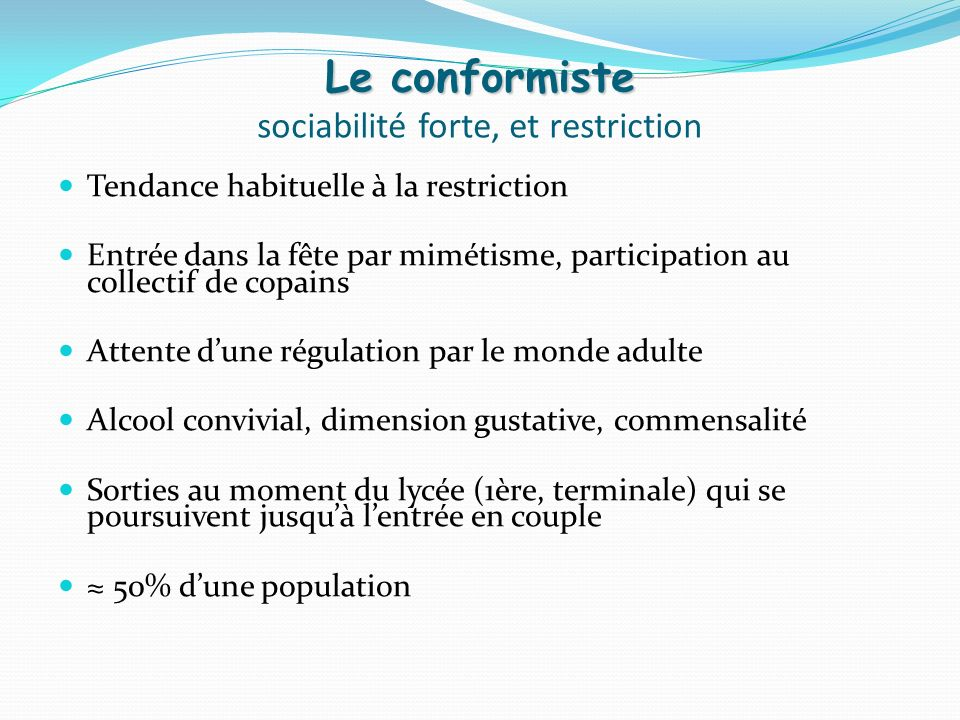 Le conformiste sociabilité forte, et restriction
