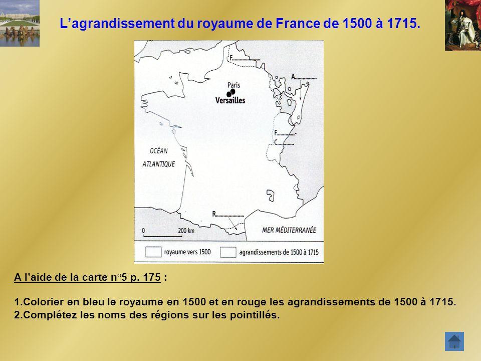 L'agrandissement du royaume de France de 1500 à 1715.