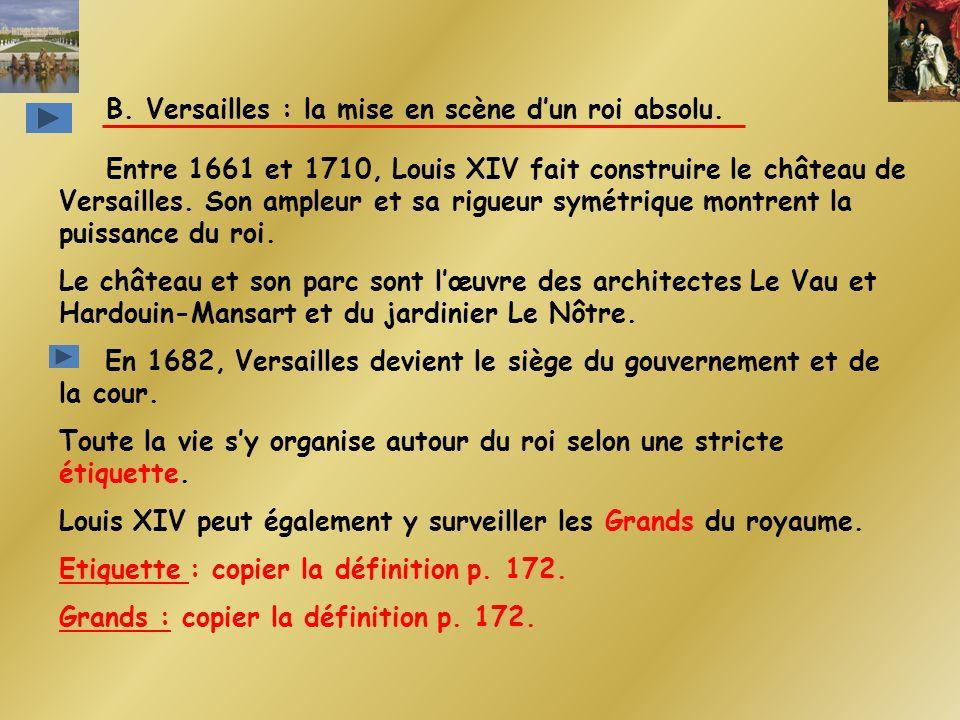 B. Versailles : la mise en scène d'un roi absolu.