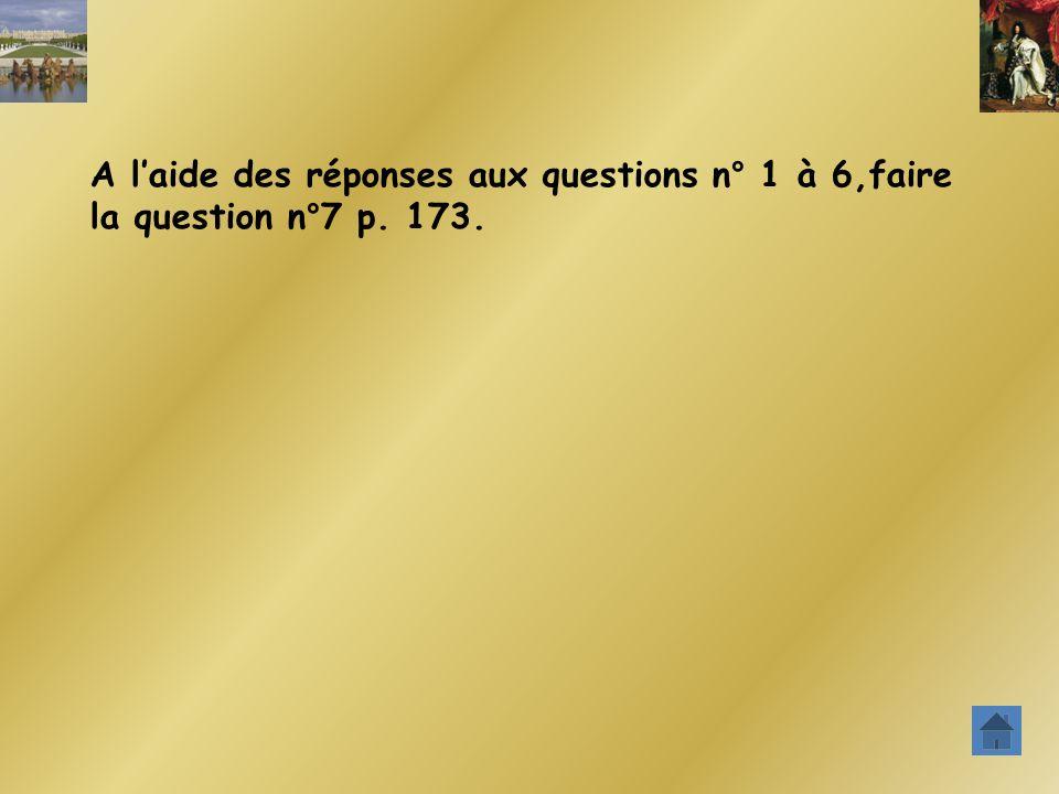 A l'aide des réponses aux questions n° 1 à 6,faire la question n°7 p