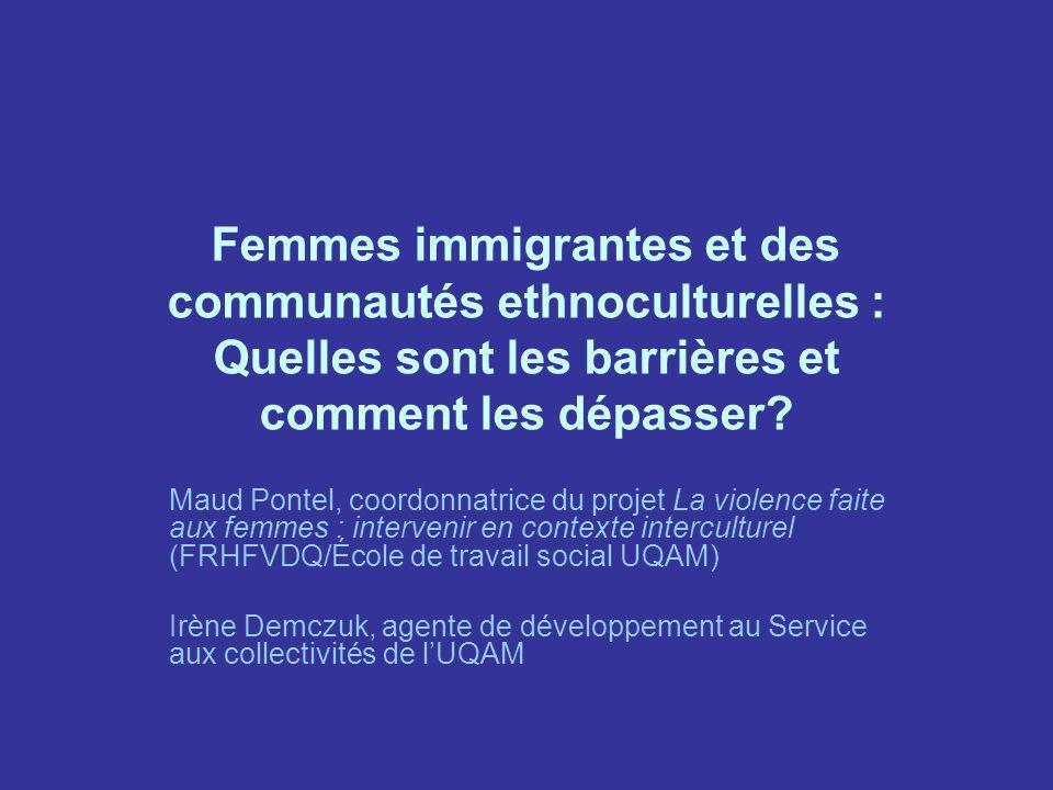 Femmes immigrantes et des communautés ethnoculturelles : Quelles sont les barrières et comment les dépasser