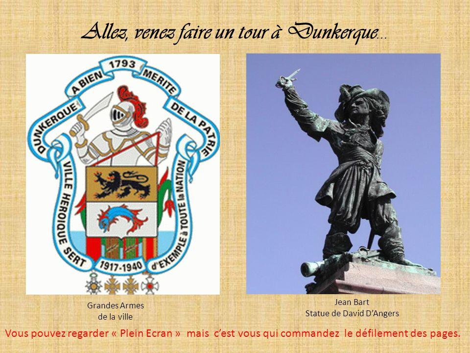 Allez, venez faire un tour à Dunkerque…