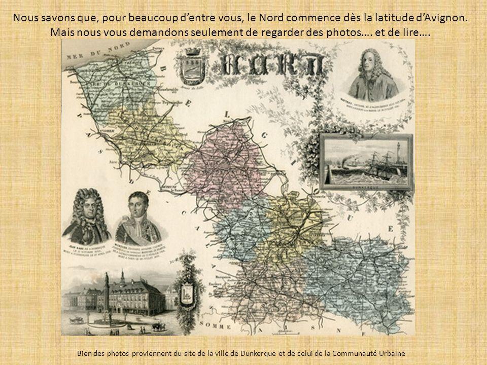Nous savons que, pour beaucoup d'entre vous, le Nord commence dès la latitude d'Avignon.