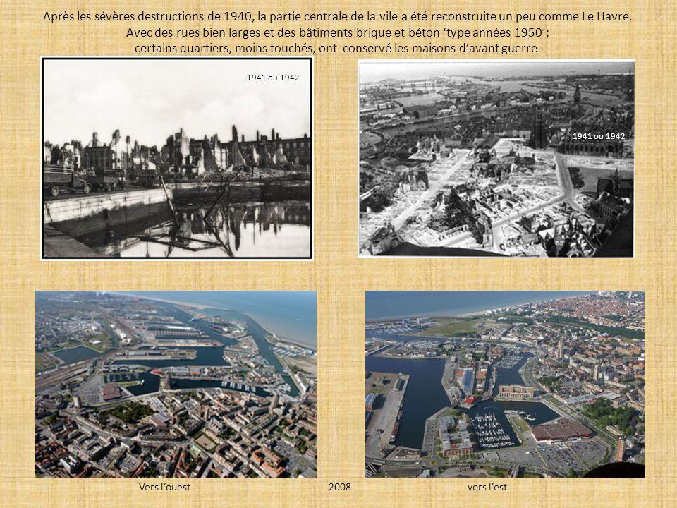 Après les sévères destructions de 1940, la partie centrale de la vile a été reconstruite un peu comme Le Havre.