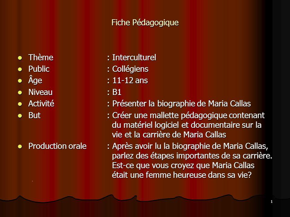 Fiche Pédagogique Thème : Interculturel. Public : Collégiens. Âge : 11-12 ans. Niveau : B1.