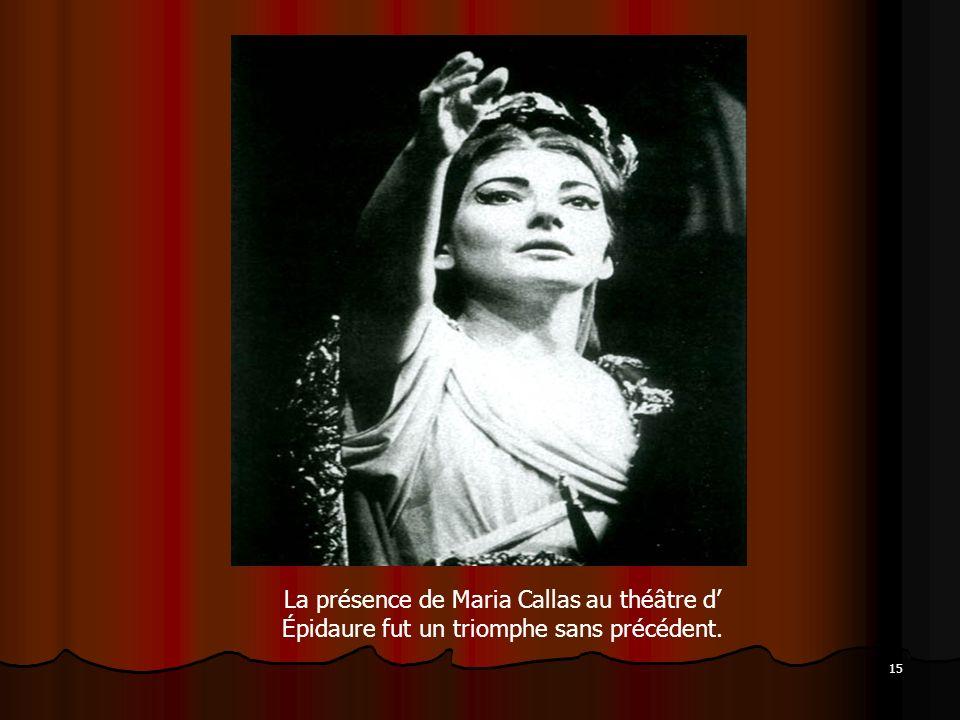 La présence de Maria Callas au théâtre d' Épidaure fut un triomphe sans précédent.