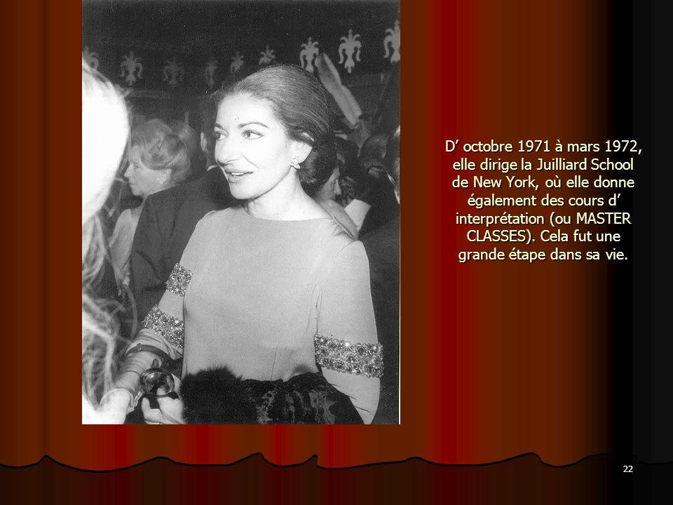 D' octobre 1971 à mars 1972, elle dirige la Juilliard School de New York, où elle donne également des cours d' interprétation (ou MASTER CLASSES).